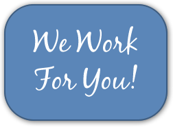 We Work For You!